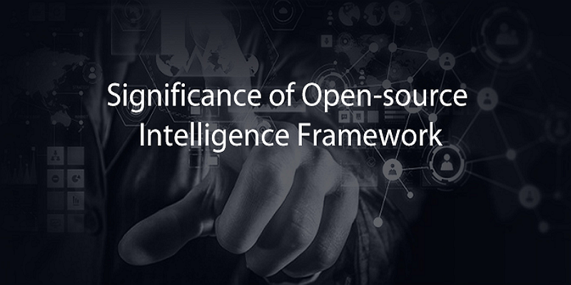 Significance of Open-source Intelligence Framework